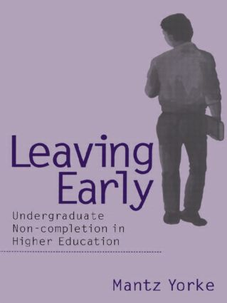 Leaving Early: Undergraduate Non-completion in Higher Education, 1st Edition (Hardback) book cover