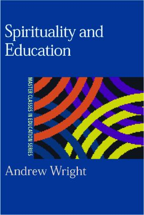 Spirituality and Education: 1st Edition (Paperback) book cover