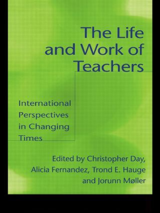 The Life and Work of Teachers: International Perspectives in Changing Times (Paperback) book cover