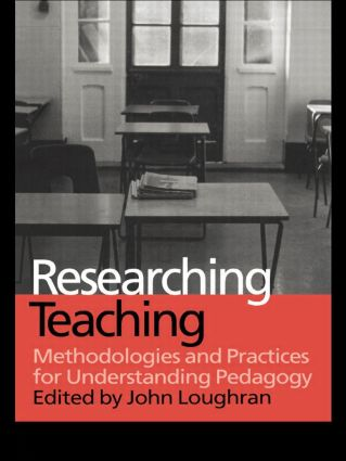 Researching Teaching: Methodologies and Practices for Understanding Pedagogy book cover