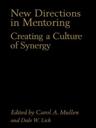 New Directions in Mentoring: Creating a Culture of Synergy, 1st Edition (Paperback) book cover