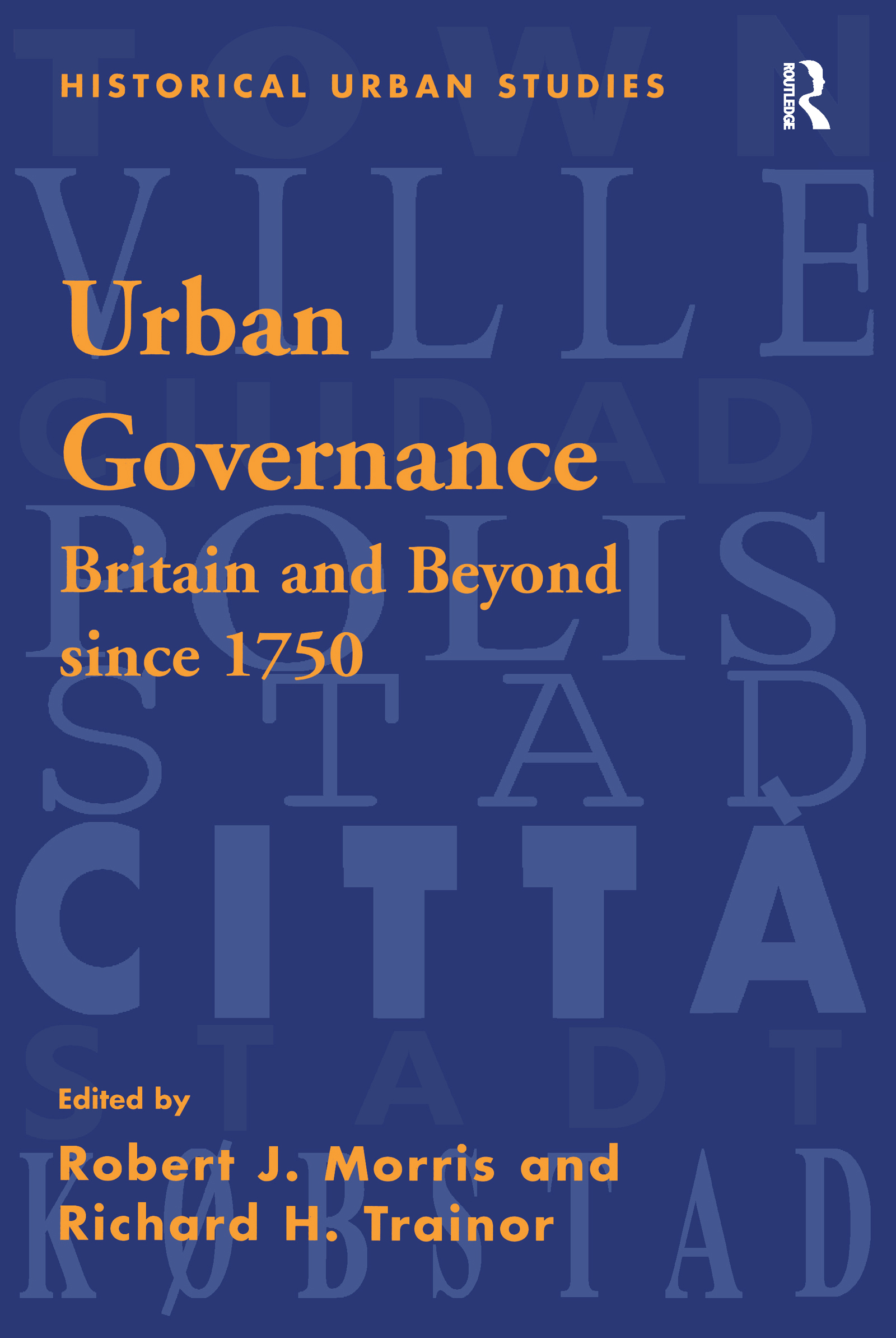 Urban Governance: Britain and Beyond Since 1750, 1st Edition (Hardback) book cover