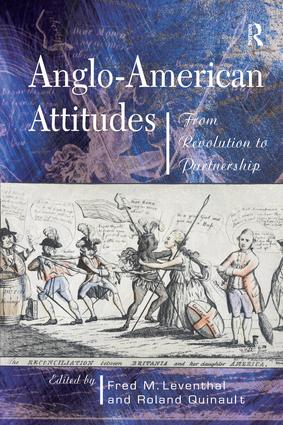 Anglo-American Attitudes: From Revolution to Partnership, 1st Edition (Hardback) book cover