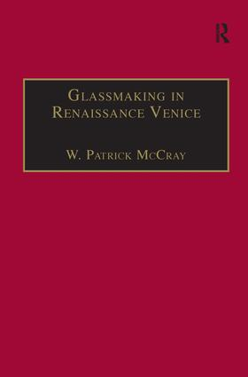 Glassmaking in Renaissance Venice: The Fragile Craft, 1st Edition (Hardback) book cover
