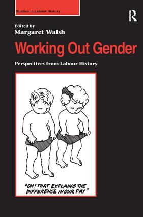 Working Out Gender: Perspectives from Labour History, 1st Edition (Paperback) book cover