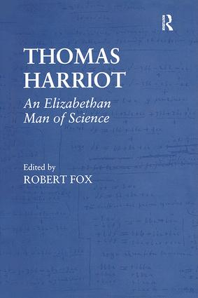 Thomas Harriot: An Elizabethan Man of Science, 1st Edition (Hardback) book cover