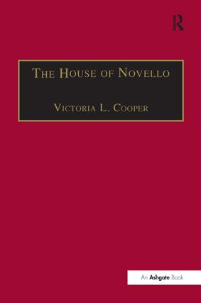 The House of Novello: Practice and Policy of a Victorian Music Publisher, 1829–1866 book cover