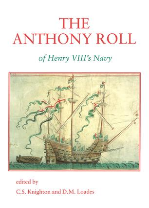 The Anthony Roll of Henry VIII's Navy: Pepys Library 2991 and British Library Add MS 22047 with Related Material, 1st Edition (Hardback) book cover