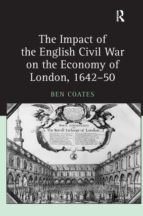 The Impact of the English Civil War on the Economy of London, 1642–50: 1st Edition (e-Book) book cover