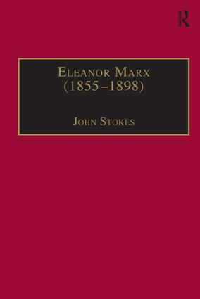 Eleanor Marx (1855–1898): Life, Work, Contacts, 1st Edition (Hardback) book cover