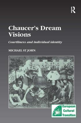 Chaucer's Dream Visions: Courtliness and Individual Identity, 1st Edition (Hardback) book cover
