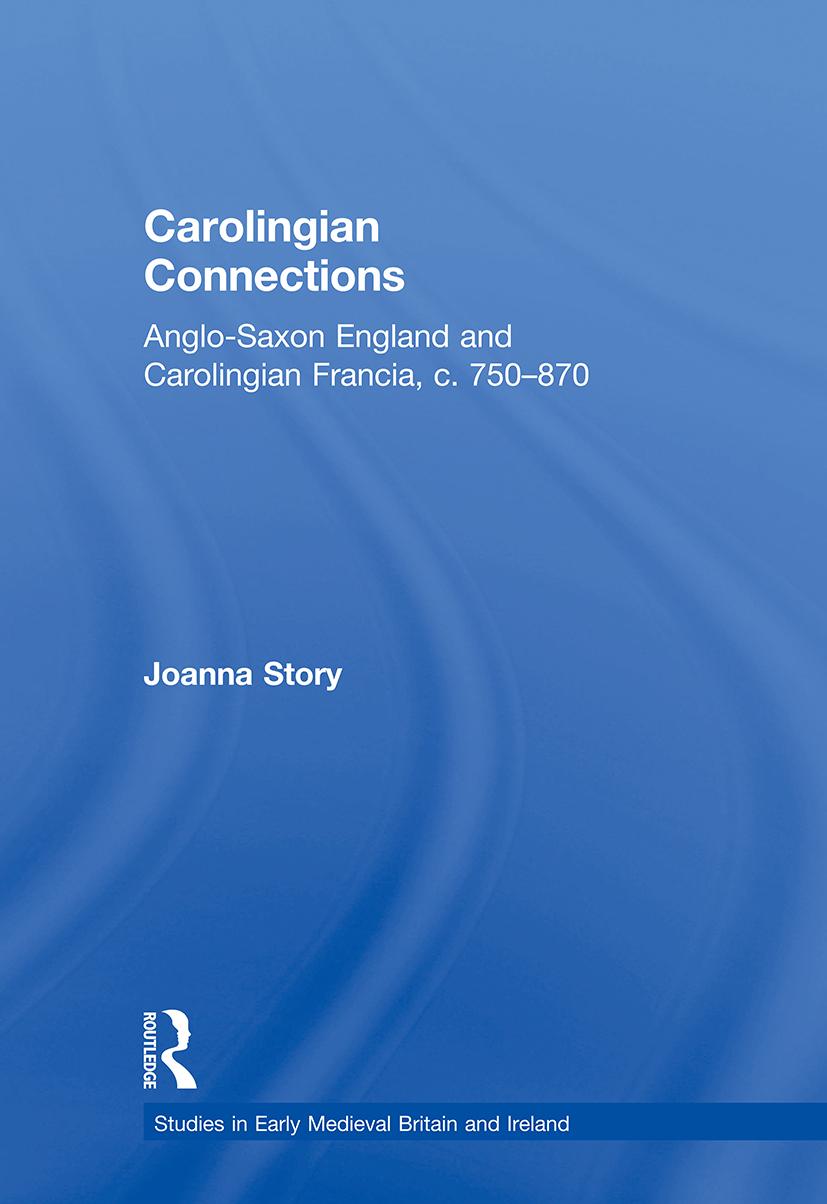 Carolingian Connections: Anglo-Saxon England and Carolingian Francia, c. 750–870 book cover