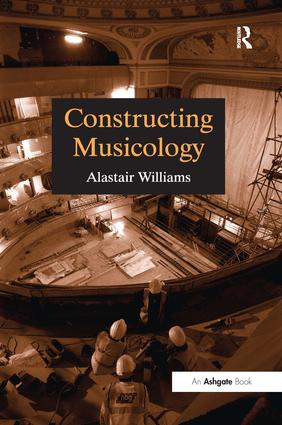 Constructing Musicology: 1st Edition (Paperback) book cover