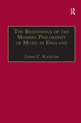 The Beginnings of the Modern Philosophy of Music in England: Francis North's A Philosophical Essay of Musick (1677) with comments of Isaac Newton, Roger North and in the Philosophical Transactions, 1st Edition (Paperback) book cover