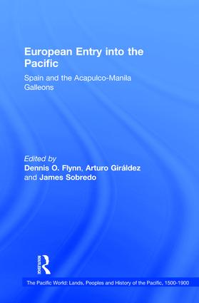 European Entry into the Pacific: Spain and the Acapulco-Manila Galleons book cover