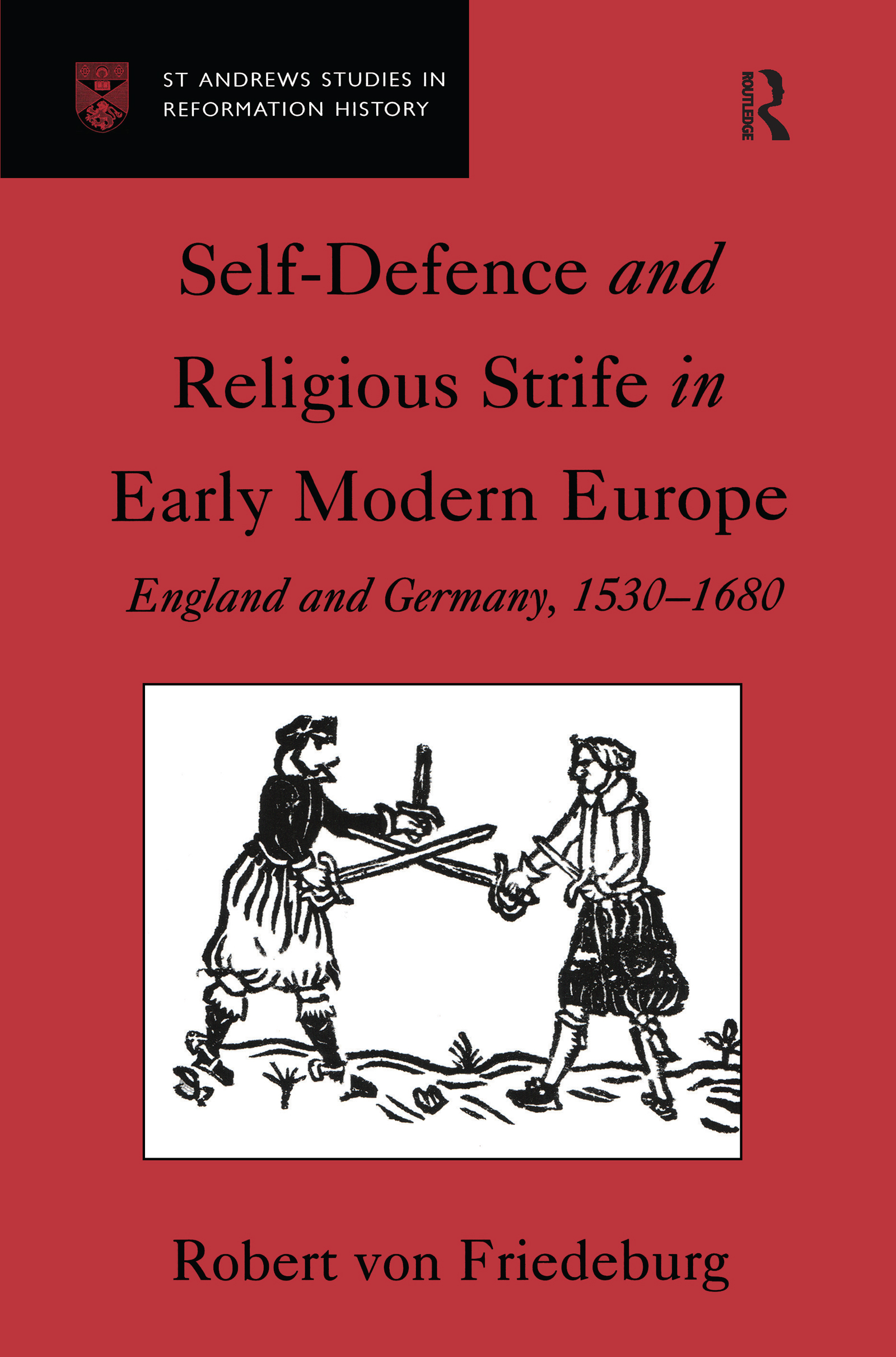 Self-Defence and Religious Strife in Early Modern Europe: England and Germany, 1530–1680, 1st Edition (Hardback) book cover