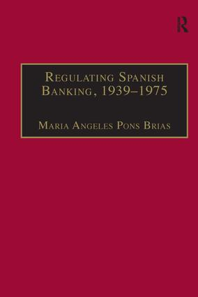 Regulating Spanish Banking, 1939–1975: 1st Edition (Paperback) book cover