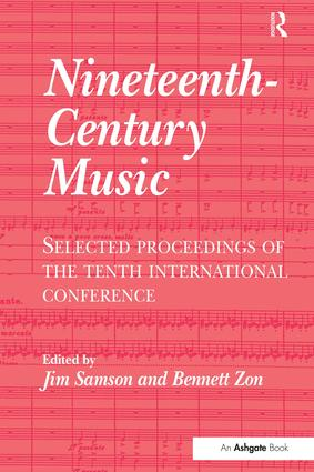 Nineteenth-Century Music: Selected Proceedings of the Tenth International Conference, 1st Edition (Paperback) book cover