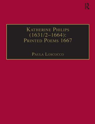 Katherine Philips (1631/2–1664): Printed Poems 1667: Printed Writings 1641–1700: Series II, Part Three, Volume 2, 1st Edition (Hardback) book cover