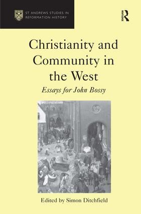 Christianity and Community in the West: Essays for John Bossy, 1st Edition (Hardback) book cover