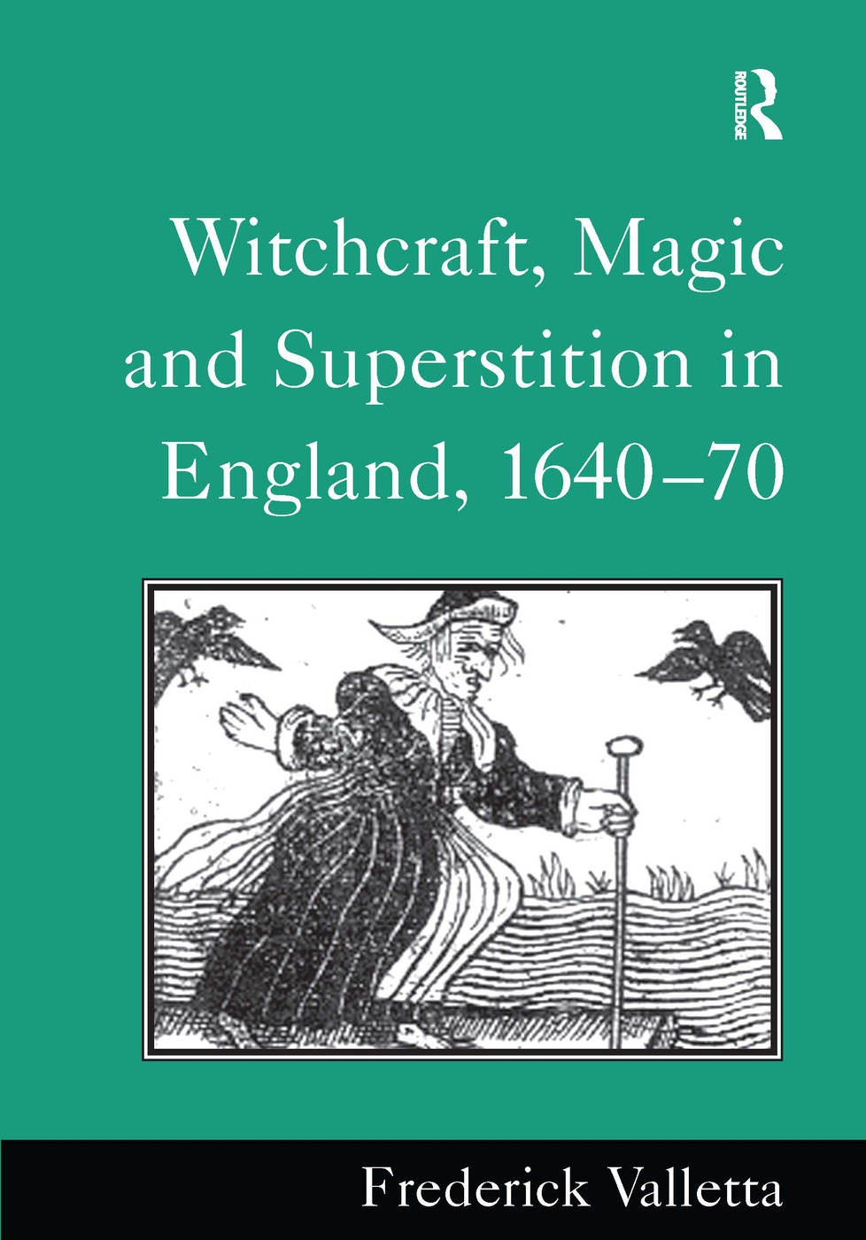 Witchcraft, Magic and Superstition in England, 1640–70: 1st Edition (Hardback) book cover
