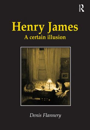 Henry James: A Certain Illusion, 1st Edition (Hardback) book cover