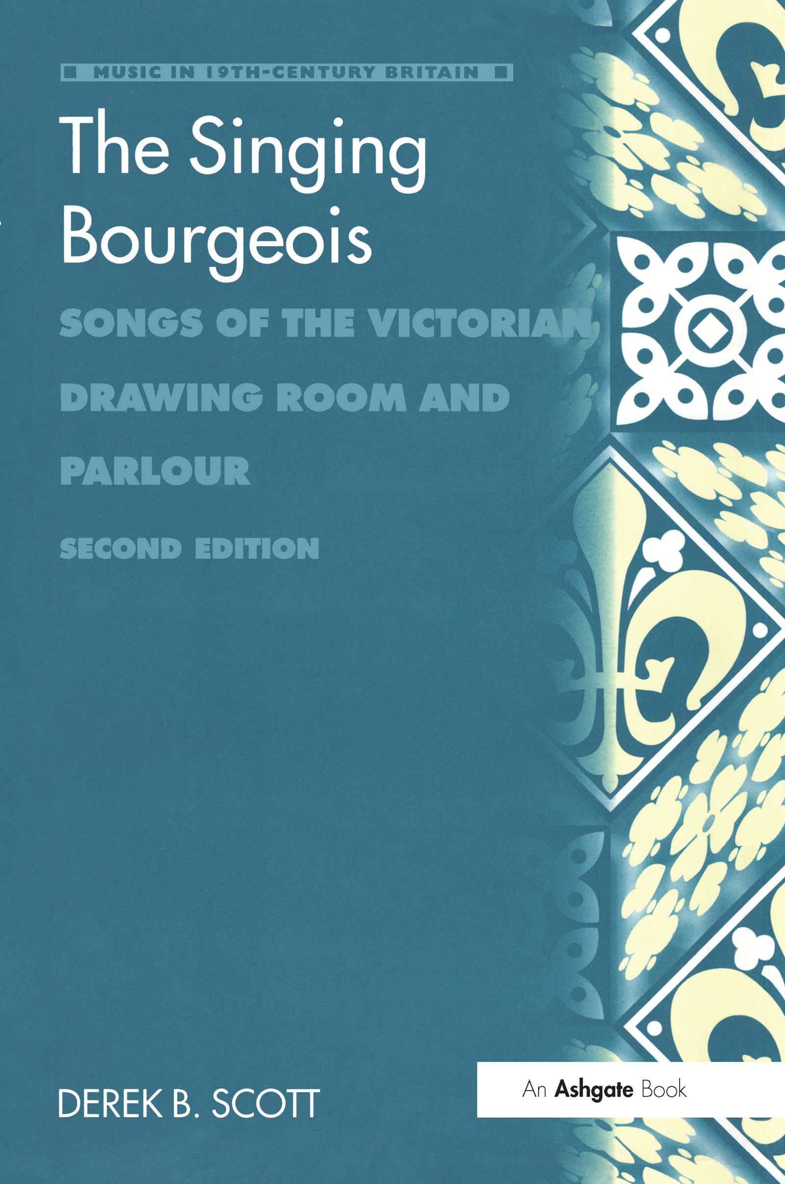 The Singing Bourgeois: Songs of the Victorian Drawing Room and Parlour book cover