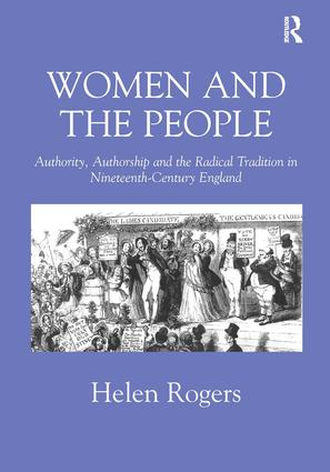 Women and the People: Authority, Authorship and the Radical Tradition in Nineteenth-Century England, 1st Edition (Hardback) book cover