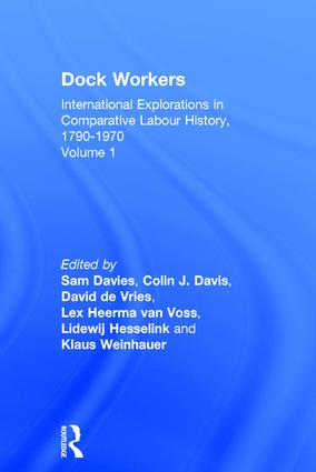 Dock Workers: International Explorations in Comparative Labour History, 1790-1970, 1st Edition (Hardback) book cover