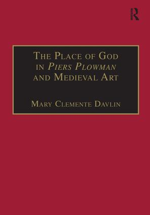 The Place of God in Piers Plowman and Medieval Art: 1st Edition (Hardback) book cover