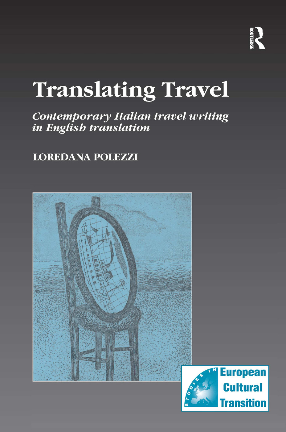 Translating Travel: Contemporary Italian Travel Writing in English Translation, 1st Edition (Hardback) book cover