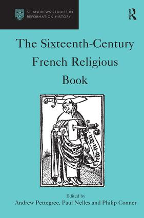 The Sixteenth-Century French Religious Book: 1st Edition (Hardback) book cover
