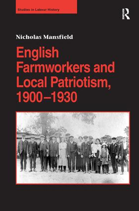 English Farmworkers and Local Patriotism, 1900–1930: 1st Edition (Paperback) book cover