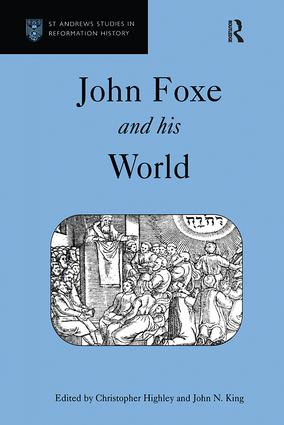 John Foxe and his World: 1st Edition (Hardback) book cover