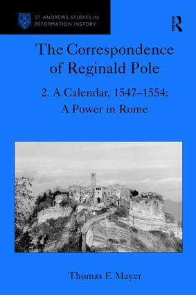 The Correspondence of Reginald Pole: Volume 2 A Calendar, 1547-1554: A Power in Rome book cover
