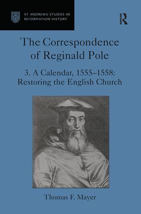 The Correspondence of Reginald Pole: Volume 3 A Calendar, 1555-1558: Restoring the English Church book cover