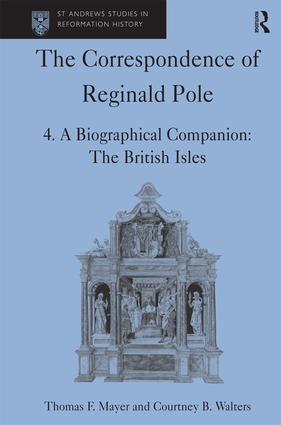 The Correspondence of Reginald Pole: Volume 4 A Biographical Companion: The British Isles, 1st Edition (Hardback) book cover