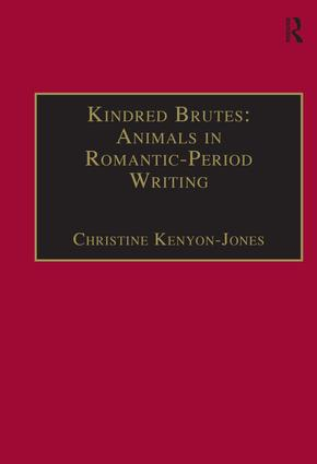 Kindred Brutes: Animals in Romantic-Period Writing: 1st Edition (Paperback) book cover