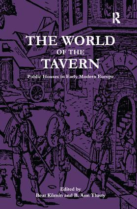 The World of the Tavern: Public Houses in Early Modern Europe, 1st Edition (Hardback) book cover