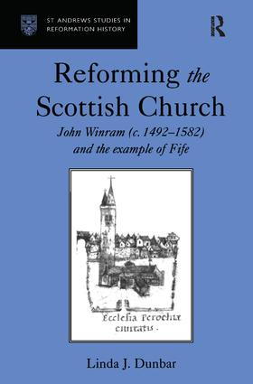 Reforming the Scottish Church: John Winram (c. 1492–1582) and the Example of Fife, 1st Edition (Hardback) book cover