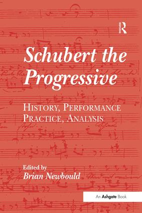 Schubert the Progressive: History, Performance Practice, Analysis, 1st Edition (Paperback) book cover