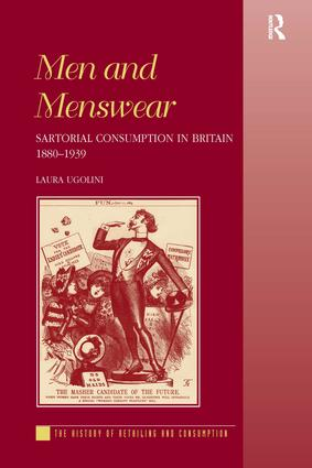 Men and Menswear: Sartorial Consumption in Britain 1880–1939, 1st Edition (Paperback) book cover