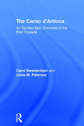 The Canso d'Antioca: An Occitan Epic Chronicle of the First Crusade, 1st Edition (Hardback) book cover