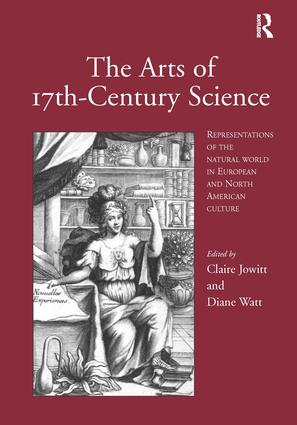 The Arts of 17th-Century Science: Representations of the Natural World in European and North American Culture, 1st Edition (Paperback) book cover