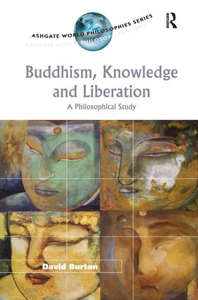 Buddhism, Knowledge and Liberation: A Philosophical Study, 1st Edition (Hardback) book cover