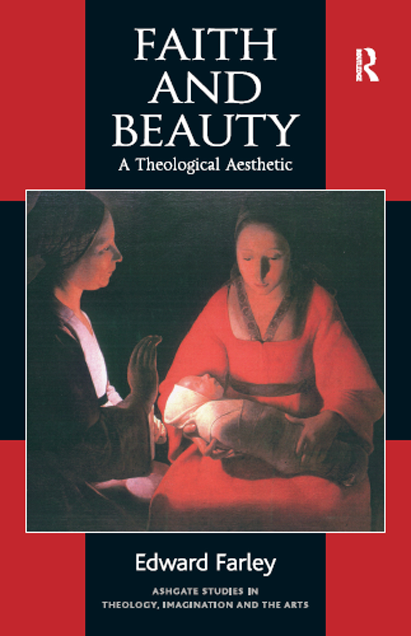 Faith and Beauty: A Theological Aesthetic, 1st Edition (Paperback) book cover
