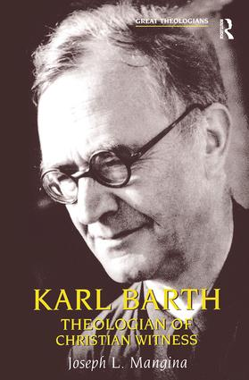 Karl Barth: Theologian of Christian Witness, 1st Edition (Paperback) book cover