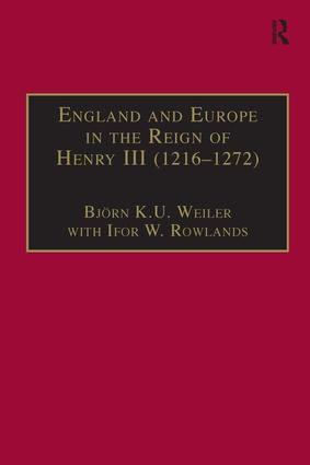 Henry III Through Foreign Eyes - Communication and Historical Writing in Thirteenth-Century Europe