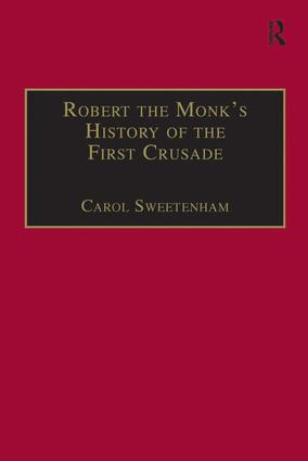 Robert the Monk's History of the First Crusade: Historia Iherosolimitana book cover