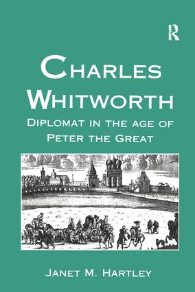 Charles Whitworth: Diplomat in the Age of Peter the Great, 1st Edition (Hardback) book cover
